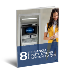 8 Reasons Financial Institutions Switch To QDS